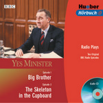 Yes Minister: Big Brother / The Skeleton in the Cupboard