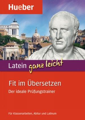 Latein ganz leicht - Fit im Übersetzen
