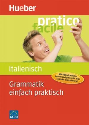 Grammatik einfach praktisch - Italienisch