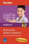 Vergrößerte Darstellung Cover: Wortschatz einfach praktisch - Arabisch. Externe Website (neues Fenster)