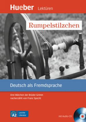 Rumpelstilzchen - Drei Märchen der Brüder Grimm nacherzählt von Franz Specht (DaF)