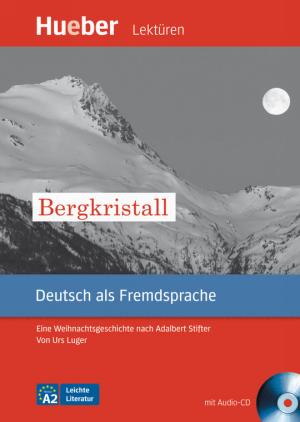 Bergkristall - Eine Weihnachtsgeschichte nach Adalbert Stifter (DaF)