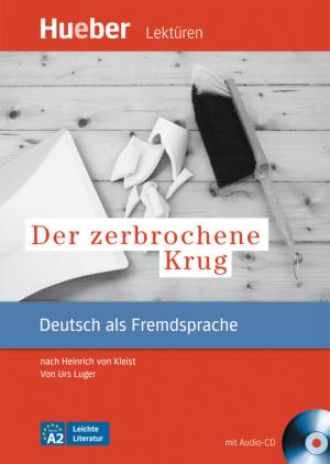 Der zerbrochene Krug - Nach Heinrich von Kleist (DaF)
