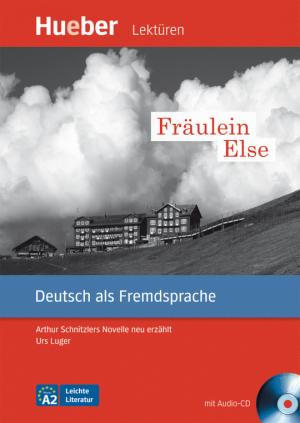 Fräulein Else - Arthur Schnitzlers Novelle neu erzählt (DaF)