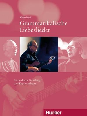 Grammatikalische Liebeslieder (DaF)