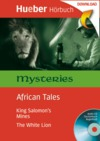 "African tales ""King Solomon's Mines"", ""The White Lion"""