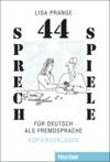 44 Sprechspiele für Deutsch als Fremdsprache