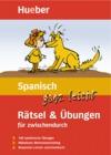 Spanisch ganz leicht - Rätsel & Übungen für zwischendurch