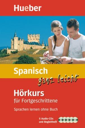 Spanisch ganz leicht - Hörkurs für Fortgeschrittene