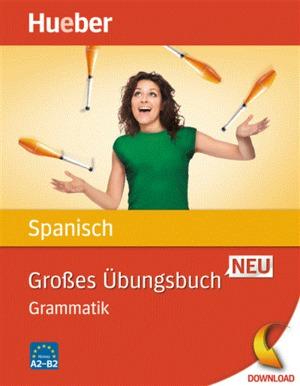 Großes Übungsbuch Spanisch Neu - Grammatik