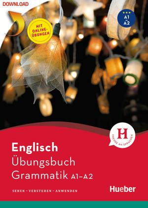 Englisch - Übungsbuch Grammatik A1/A2