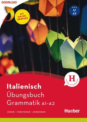 Italienisch - Übungsbuch Grammatik A1/A2