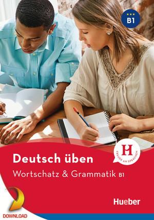 Wortschatz & Grammatik B1
