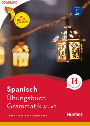 Spanisch - Übungsbuch Grammatik A1/A2
