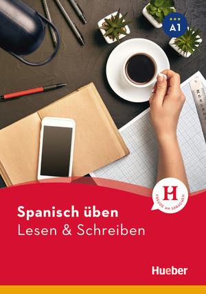 Spanisch üben - Lesen & Schreiben A1