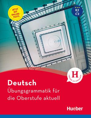 Deutsch - Übungsgrammatik für die Oberstufe - aktuell