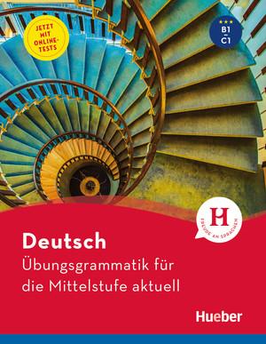 Deutsch - Übungsgrammatik für die Mittelstufe - aktuell