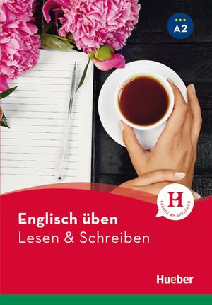 Englisch üben - Lesen & Schreiben A2