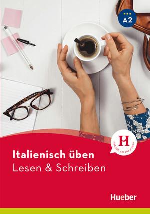 Italienisch üben - Lesen & Schreiben A2