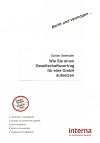 Wie Sie einen Gesellschaftsvertrag für eine GmbH aufsetzen