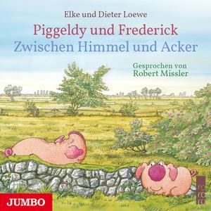 Piggeldy und Frederick - Zwischen Himmel und Acker