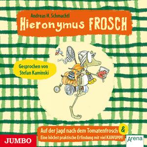 Hieronymus Frosch - Auf der Jagd nach dem Tomatenfrosch & Eine höchst praktische Erfindung mit viel KAWUMM!