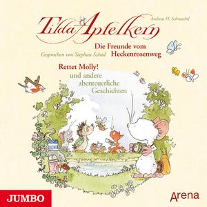 Tilda Apfelkern - Die Freunde vom Heckenrosenweg - Rettet Molly!