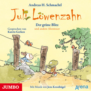 Juli Löwenzahn - Der grüne Blitz und andere Abenteuer