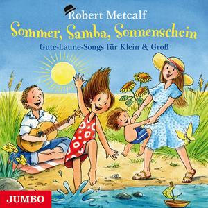 Sommer, Samba, Sonnenschein