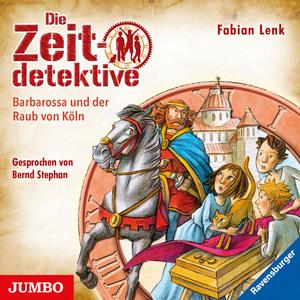 Die Zeitdetektive - Barbarossa und der Raub von Köln