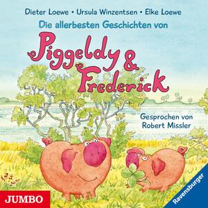 Die allerbesten Geschichten von Piggeldy & Frederick