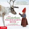 Die wunderbare Weihnachtsreise / Ein wunderbarer Weihnachtswunsch