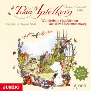 Tilda Apfelkern. Wunderbare Geschichten aus dem Heckenrosenweg: Herbst und Winter