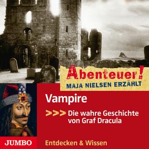 Abenteuer! Maja Nielsen erzählt. Vampire