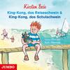 King-Kong, das Reiseschwein ; King-Kong, das Schulschwein