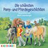 Vergrößerte Darstellung Cover: Die schönsten Pony- und Pferdegeschichten. Externe Website (neues Fenster)