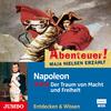 Napoleon. Der Traum von Macht und Freiheit