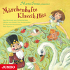 Vergrößerte Darstellung Cover: Märchenhafte Klassik-Hits. Externe Website (neues Fenster)