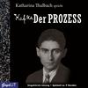 Vergrößerte Darstellung Cover: Katharina Thalbach spricht Kafka Der Prozess. Externe Website (neues Fenster)