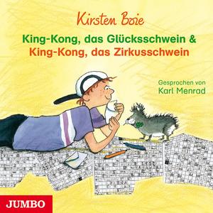 King-Kong, das Glücksschwein & King-Kong, das Zirkusschwein