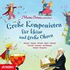 Marko Simsa präsentiert Große Komponisten für kleine und große Ohren