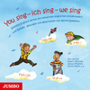You sing - ich sing - we sing