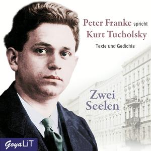 Peter Franke spricht Kurt Tucholsky, Zwei Seelen