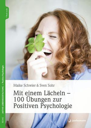 Mit einem Lächeln - 100 Übungen zur Positiven Psychologie