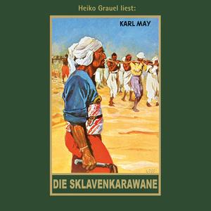Heiko Grauel liest Karl May Die Sklavenkarawane