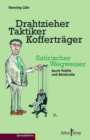 Drahtzieher, Taktiker, Kofferträger