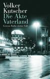 Vergrößerte Darstellung Cover: Die Akte Vaterland. Externe Website (neues Fenster)
