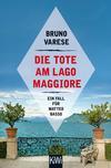 Vergrößerte Darstellung Cover: Die Tote am Lago Maggiore. Externe Website (neues Fenster)