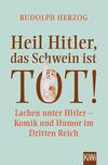 Heil Hitler, das Schwein ist tot!