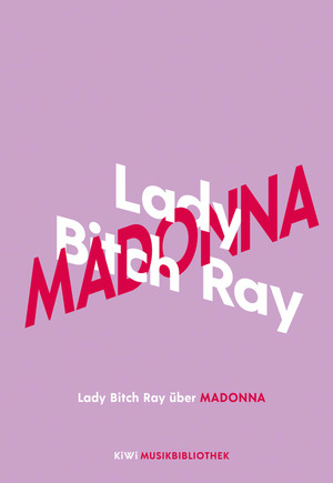 Lady Bitch Ray über Madonna
